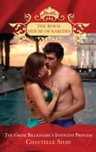 The Greek Billionaire's Innocent Princess (The Royal House of Karedes, Book 5) ekitaplar by Chantelle Shaw