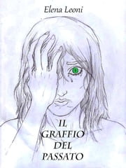 Il graffio del passato ebook by Kobo.Web.Store.Products.Fields.ContributorFieldViewModel