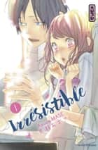 Irrésistible, tome 1 ebook by Azusa Mase, Azusa Mase