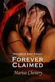 Forever Claimed ebook by Marisa Chenery
