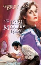 The Lord and the Mystery Lady ebook by Georgina Devon
