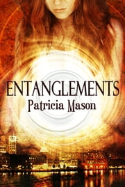 Entanglements ebook by Patricia Mason