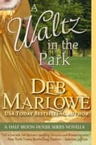 A Waltz in the Park 電子書 by Deb Marlowe