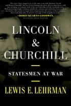 Lincoln & Churchill - Statesmen at War ebook by
