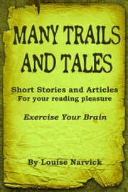 Many Trails and Tales Volume #2 ebook by Louise Narvick