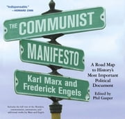 The Communist Manifesto - A Road Map to History's Most Important Political Document ebook by Karl Marx,Frederick Engels,Phil Gasper
