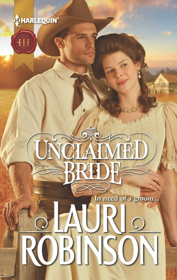 Unclaimed Bride - A Single Dad Romance ebook by Lauri Robinson