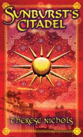 Sunburst's Citadel ebook by Therese Nichols