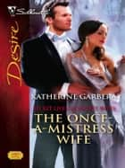 The Once-A-Mistress Wife ebook by Katherine Garbera