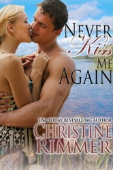 Never Kiss Me Again ebook by Christine Rimmer