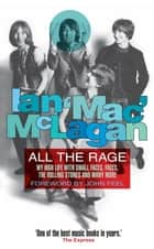 All The Rage - My high life with the Small Faces, the Faces, the Rolling Stones and many more ebook by Ian McLagan