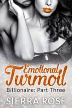 Emotional Turmoil ebook by Sierra Rose