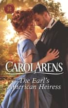 The Earl's American Heiress eBook by Carol Arens