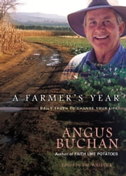 A Farmer's Year - Daily Truth to Change Your Life ebook by Angus Buchan