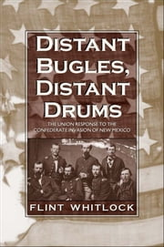 Distant Bugles, Distant Drums ebook by Flint Whitlock