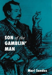 Son of the Gamblin' Man - The Youth of an Artist ebook by Mari Sandoz