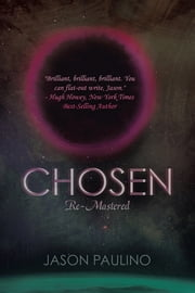 Chosen - Re-Mastered ebook by Jason Paulino