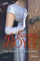 Une demoiselle à Londres ebook by Elizabeth Boyle