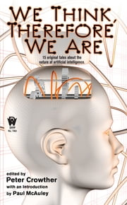 We Think, Therefore We Are ebook by Peter Crowther