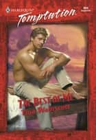 The Best Of Me (Mills & Boon Temptation) ebook by Tina Wainscott