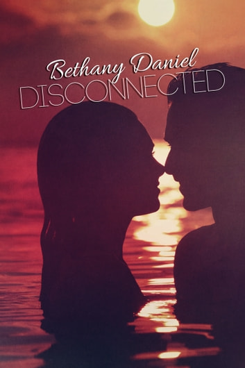 Disconnected ebook by Bethany Daniel