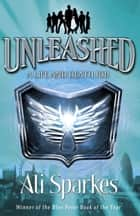Unleashed: A Life and Death Job ebook by Ali Sparkes