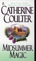 Midsummer Magic eBook by Catherine Coulter