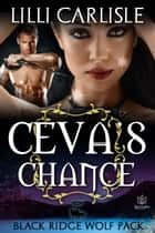 Ceva's Chance ebook by Lilli Carlisle