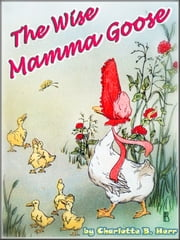 THE WISE MAMMA GOOSE ebook by Charlotte B. Herr