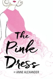 The Pink Dress ebook by Anne Alexander