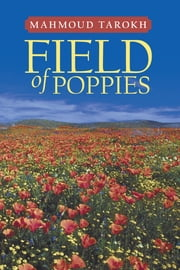 Field of Poppies ebook by Mahmoud Tarokh