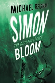 Simon Bloom: The Octopus Effect ebook by Michael Reisman