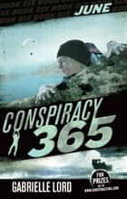Conspiracy 365 #6 - June ebook by Gabrielle Lord
