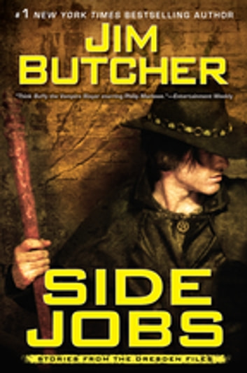 Side Jobs: Stories From the Dresden Files ebook by Jim Butcher