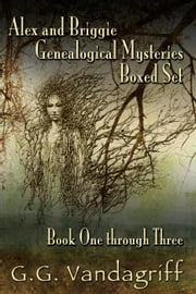 Alex and Briggie Genealogical Mysteries - Books One through Three ebook by G.G. Vandagriff