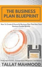 The Business Plan Blueprint ebook by Tallat Mahmood