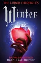 Winter (The Lunar Chronicles Book 4) ebook by