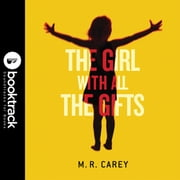 The Girl With All the Gifts audiobook by M. R. Carey