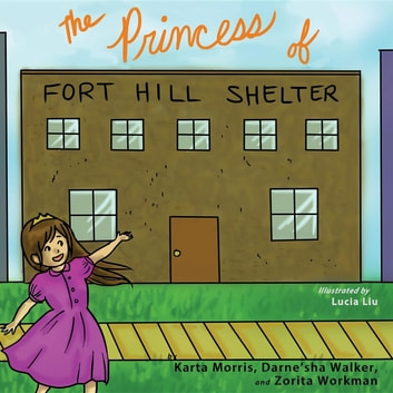 The Princess of Fort Hill Shelter ebook by Karta Morris,Darne'sha Walker,Zorita Workman