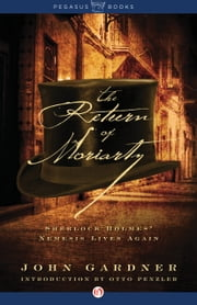 The Return of Moriarty: Sherlock Holmes' Nemesis Lives Again - Sherlock Holmes' Nemesis Lives Again ebook by John Gardner,Otto Penzler
