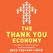 The Thank You Economy audiobook by Gary Vaynerchuk