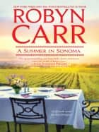A Summer in Sonoma ebook by Robyn Carr