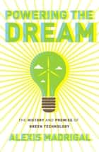 Powering the Dream ebook by Alexis Madrigal