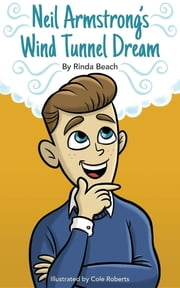Neil Armstrong's Wind Tunnel Dream ebook by Rinda Beach