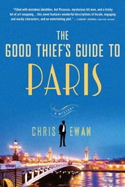 The Good Thief's Guide to Paris - A Mystery ebook by Chris Ewan