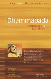 Dhammapada - Annotated & Explained ebook by Max Muller,Jack Maguire,Andrew Harvey