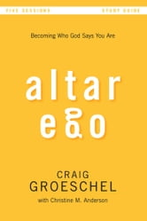 Altar Ego Study Guide - Becoming Who God Says You Are ebook by Craig Groeschel