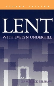 Lent With Evelyn Underhill ebook by G. P. Mellick Belshaw