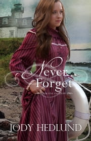 Never Forget ebook by Jody Hedlund
