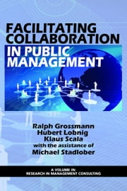 Facilitating Collaboration in Public Management ebook by Grossman, Ralph